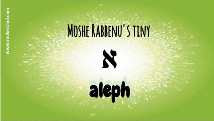 Rav Eliezer Berland teaches about Moshe's tiny aleph