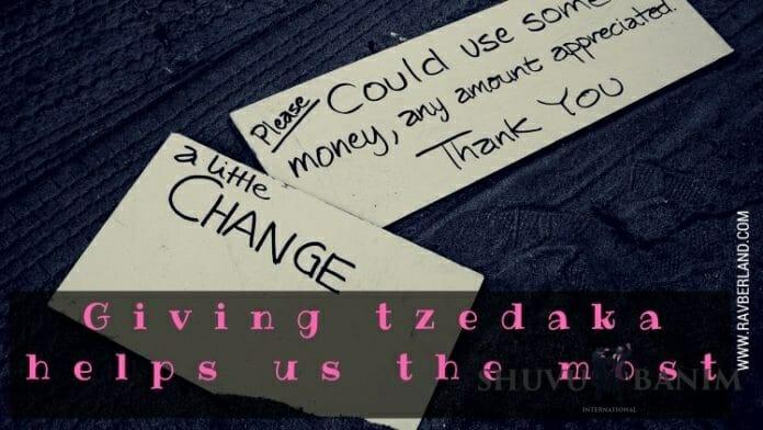 giving-tzedaka-helps-us-most