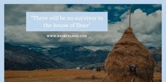 No one will survive from the house of Esav